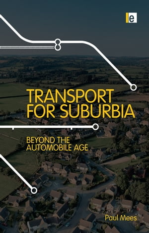 Transport for Suburbia Beyond the Automobile Age