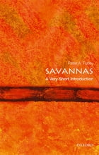 Savannas: A Very Short Introduction by Peter A. Furley