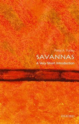 Book Savannas: A Very Short Introduction by Peter A. Furley