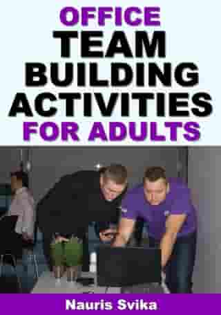 Office Team Building Activities For Adults by Nauris Svika