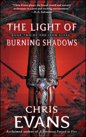 The Light of Burning Shadows: Book Two of the Iron Elves by Chris Evans