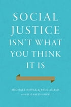 Social Justice Isn't What You Think It Is