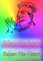 How To Cook Belgian Rice Dessert by Cook & Book