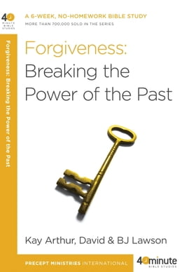 Book Forgiveness: Breaking the Power of the Past by Kay Arthur