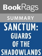 Sanctum: Guards of the Shadowlands by Sarah Fine l Summary & Study Guide by BookRags