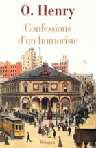 Confessions d'un humoriste by O.henry