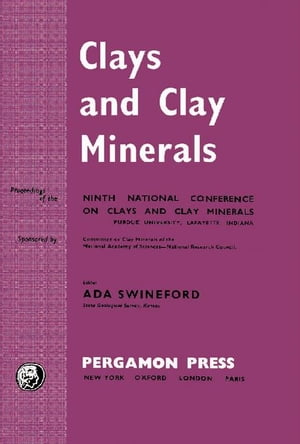 Clays and Clay Minerals: Proceedings of the Ninth National Conference on Clays and Clay Minerals