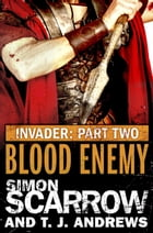 Invader: Blood Enemy (2 in the Invader Novella Series) by Simon Scarrow