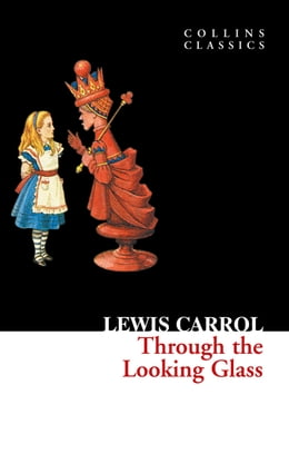 Book Through The Looking Glass (Collins Classics) by Lewis Carroll