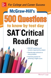 McGraw-Hill's 500 SAT Critical Reading Questions to Know by Test Day