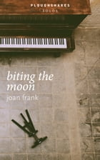 Biting the Moon by Joan Frank