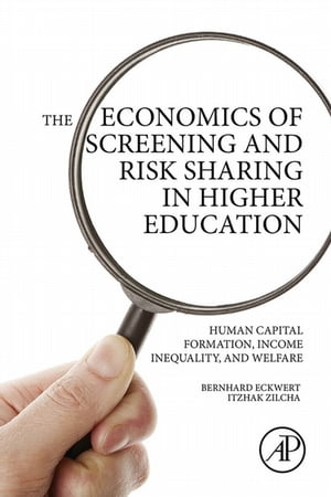 The Economics of Screening and Risk Sharing in Higher Education Human Capital Formation,  Income Inequality,  and Welfare