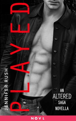 Book Played: An Altered Saga Novella by Jennifer Rush