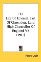 The Life Of Edward Earl Of Clarendon V2 by Henry Craik