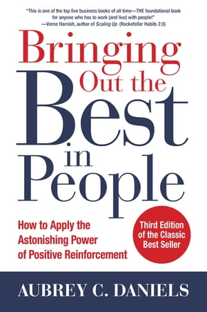 Bringing Out the Best in People: How to Apply the Astonishing Power of Positive Reinforcement,  Third Edition How to Apply the Astonishing Power of Pos