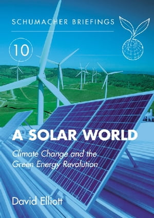 Solar World Climate Change and the Green Energy Revolution