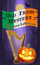 Old Irish Mystery - Halloween Collection by Various