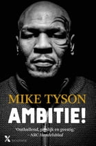 Ambitie! by Mike Tyson