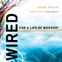 Book Wired: Student Edition of The Air I Breathe by Louie Giglio