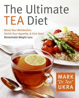 Book The Ultimate Tea Diet: How Drinking Tea Can Stop Your Cravings, by Mark Ukra