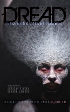 Dread: A Head Full of Bad Dreams