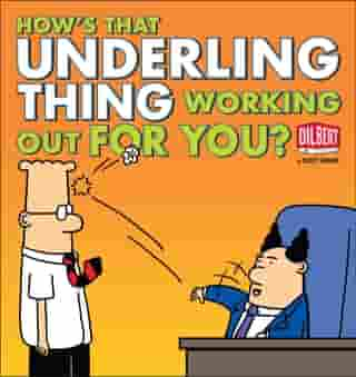 How's That Underling Thing Working Out for You? by Scott Adams