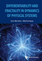 Differentiability and Fractality in Dynamics of Physical Systems by Ioan Merches
