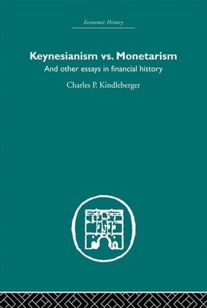 Keynesianism vs. Monetarism And other essays in financial history