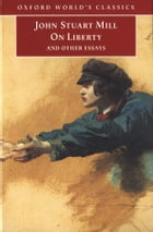 On Liberty and Other Essays by John Stuart Mill