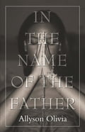 In the Name of the Father 1698ad62-02e8-450a-8dd9-7dc729fe9a41