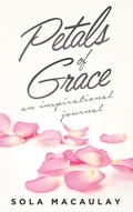 9789789436231 - Sola Macaulay: Petals of Grace - Book