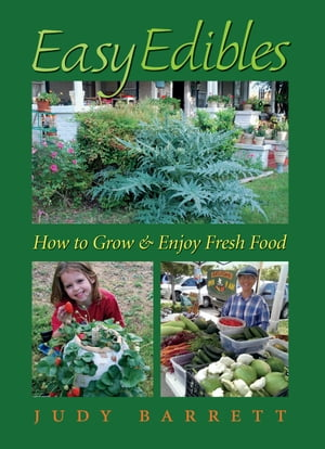 Easy Edibles How to Grow and Enjoy Fresh Food