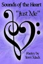 """Sounds of the Heart """" Just Me """" by Terri Mack"""