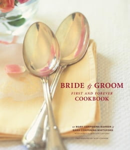Book The Bride & Groom First and Forever Cookbook by Mary Corpening Barber