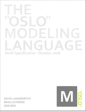 The Oslo Modeling Language Draft Specification - October 2008