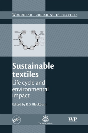 Sustainable Textiles Life Cycle and Environmental Impact