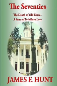 The Seventies- The Death of Old Dixie, A Story of Forbidden Love