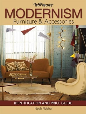 Warman's Modernism Furniture and Acessories Identification and Price Guide