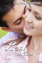 Lost in Him (Betraying the Billionaire 2) by Victoria Villeneuve