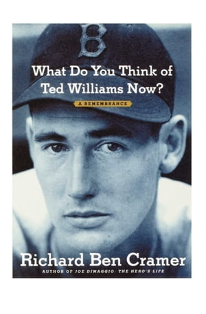What Do You Think of Ted Williams Now? A Remembrance