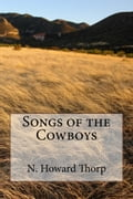 Songs of the Cowboys (Illustrated Edition) f258a3af-df64-45a1-a5c3-5831d44e486e