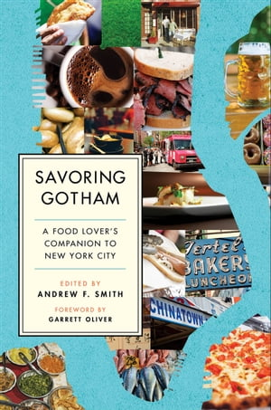 Savoring Gotham A Food Lover's Companion to New York City