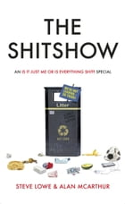 The Shitshow: An  Is It Just Me Or Is Everything Shit?  Special