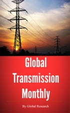 Global Transmission Monthly, August 2013 by Global Research