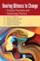 Bearing Witness to Change: Forensic Psychiatry and Psychology Practice