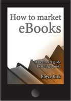 How to market eBooks by Royce Kirk