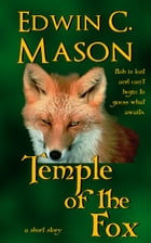Temple of the Fox by Edwin C. Mason