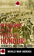 My Home in the Field of Honour