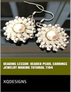 Beading Lesson: Beaded Pearl Earrings Jewelry Making Tutorial T194 by XQDesigns