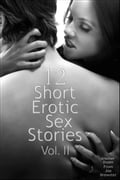 12 Short Erotic Sex Stories Vol. II Another Dozen from Joe Brewster af406dae-5496-49e5-81cb-a040c29f4fd1